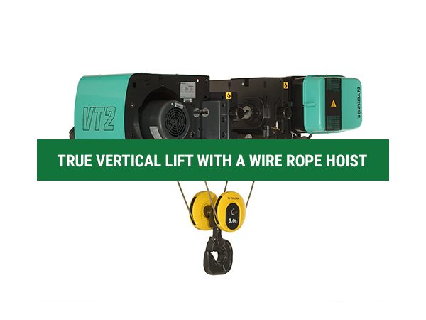 True Vertical Lift with a Wire Rope Hoist